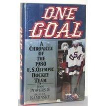 One Goal: A Chronicle of the 1980 U.S. Olympic Hockey Team Powers, John ... - $49.50