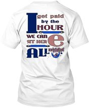 I Get Paid By The Hour T Shirt, Favorite T Shirt - $9.99+