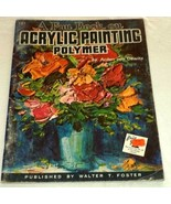 A Fun Book On Acrylic Painting Arden Von Dewitz Walter Foster Publicatio... - $3.79