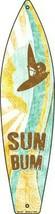 "SUN BUM SURFING METAL SURFBOARD NOVELTY SIGN 17"" x 4.5"" PATIO POOL DECK BAR - $12.99"