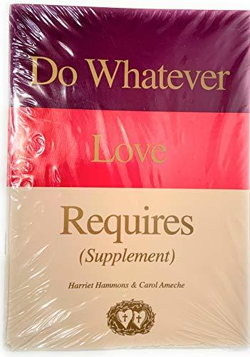 Do Whatever Love Requires: Supplement [Paperback] harriet-hammons-carol-ameche