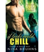 If Looks Could Chill by Nina Bruhns (2009, Hardback) - $8.00