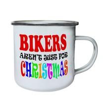 Bikers Aren't Just For Christmas Funny Retro,Tin, Enamel 10oz Mug t28e - $13.13