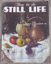 How to do Still Life by Franks, Walter T. Foster No. 52  - $12.00
