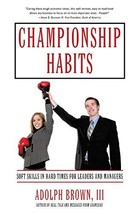 Championship Habits: Soft Skills in Hard Times for Leaders and Managers [Paperba image 2