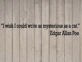 Edgar Allan Poe Mysterious as a Cat Quote Vinyl Wall Sticker Decal - $14.99+
