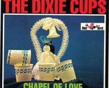 THE DIXIE CUPS - Chapel of Love: Very Best of CD