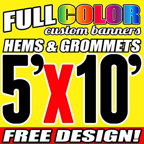 5' X 10' Full Color Printed Custom Banner 13oz Vinyl Hems & Grommets Free Design