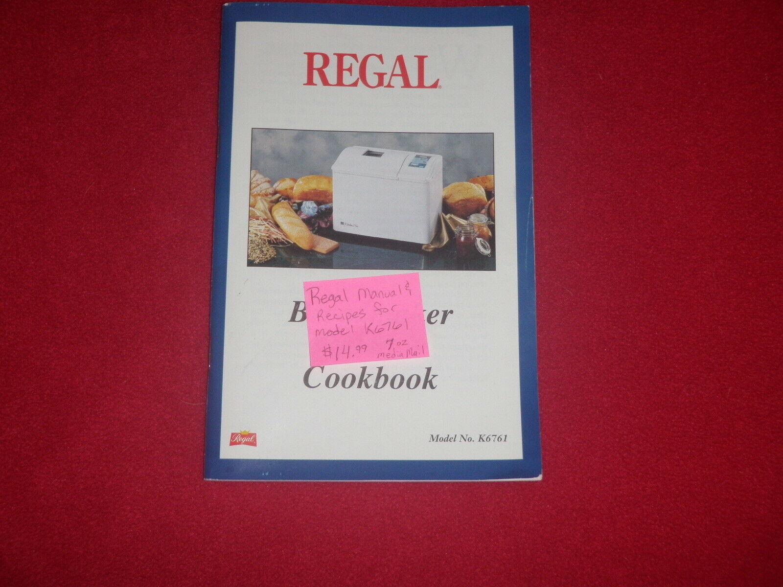 Regal Bread Maker Machine Manuel and Recipes for Model K6761