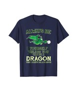 New Shirts - Always Be Yourself Unless You Can Be A Dragon T-Shirt Men - $19.95+