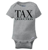 Tax Deduction Funny Shirt Cool Baby Gift Cute Sarcastic Edgy Gerber Onesies - $5.99+