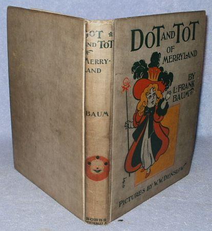 Dot and Tot of Merryland by Frank Baum Illustrator W. Denslow 1901