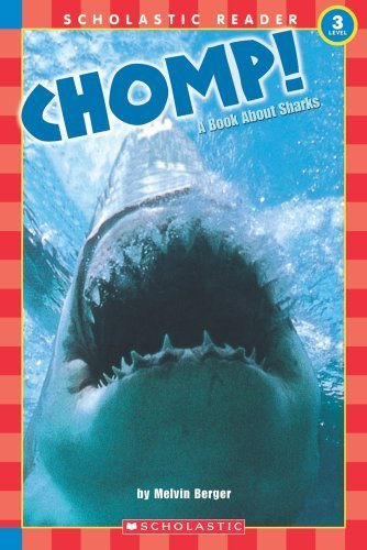 Chomp! A Book About Sharks (level 3) (Scholastic Reader) Berger, Melvin and Berg