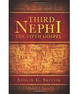 Third Nephi: The Fifth Gospel [Hardcover] Andrew C. Skinner - $10.22