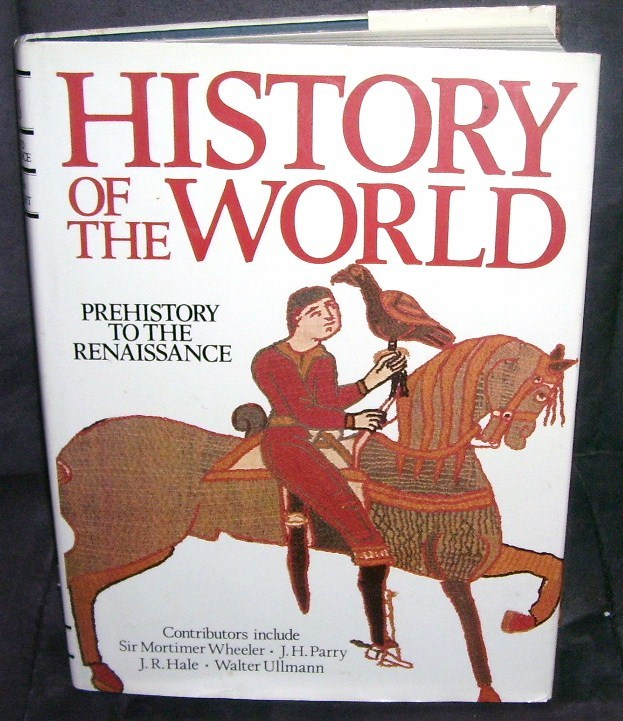 Primary image for HISTORY OF THE WORLD Prehistory to Renaissance Book 1987 HC
