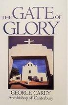 The Gate of Glory Carey, George - $9.80