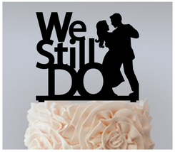 Wedding Anniversary Cake topper,Cupcake topper,we still do Package : 11 pcs - $20.00