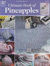 Ultimate Book of Pineapples, Annie's Attic Crochet Pattern Booklet 87321... - $14.95