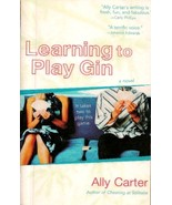 Learning to Play Gin a novel by Ally Carter - $3.00