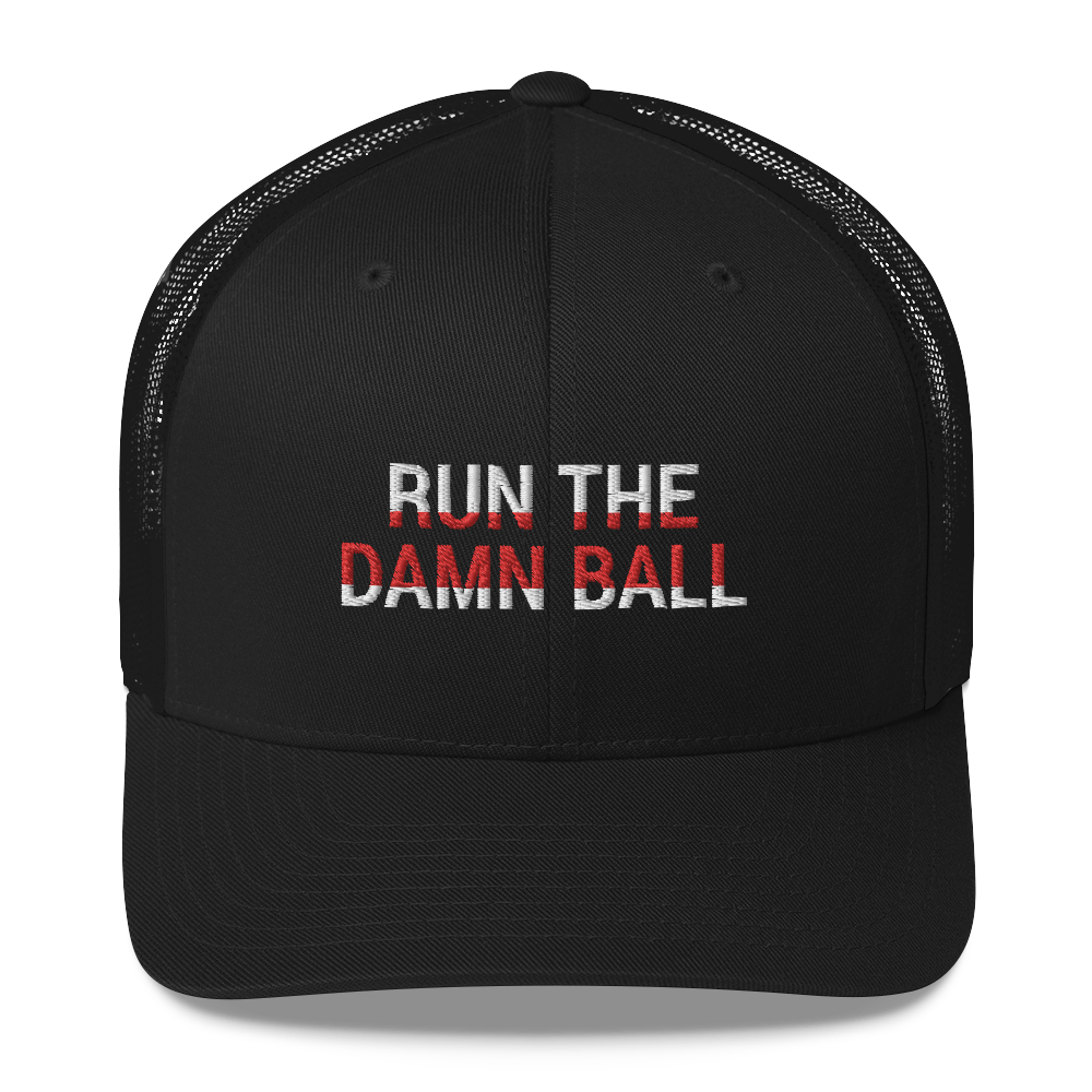Run the Damn Ball / run the Damn Ball Trucker Cap