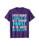 Funny Tee - best nurse in the world shirt funny nurse gift tshirt Men - $19.95+