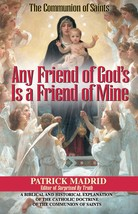Any Friend of God's is a Friend of Mine: A Biblical and Historical Explanation