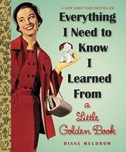 Everything I Need To Know I Learned From a Little Golden Book (Little Go... - $13.00