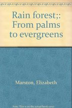 Rain forest;: From palms to evergreens Marston, Elizabeth image 1
