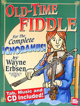 Old Time Fiddle For The Complete Ignoramous/Book w/CD Set/Wayne Erbsen - $20.95