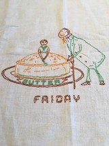Vintage Embroidered Days Of Week Friday Kitchen Dish Tea Flour Sack Towel - $7.99