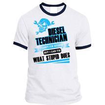 Diesel Technician I Can't Fix Stupid T Shirt, Being A Technician T Shirt... - $23.99+