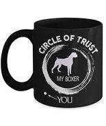 Boxer Coffee Mug - Boxer Mom Coffee Mug - Circle Of Trust My Boxer Mug - $14.95