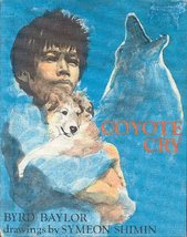 Coyote Cry [Hardcover] Byrd Baylor and Symeon Shimin
