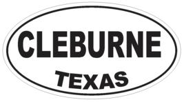 Cleburne Texas Oval Bumper Sticker or Helmet Sticker D3273 Euro Oval - $1.39+