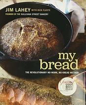 My Bread: The Revolutionary No-Work, No-Knead Method [Hardcover] Lahey, ... - $11.96