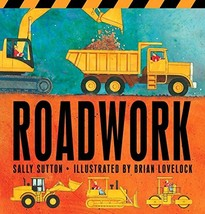 Roadwork (Construction Crew) [Board book] Sutton, Sally and Lovelock, Brian - $6.87