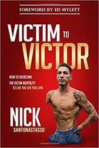 Victim to Victor: How to Overcome the Victim Mentality to Live the Life ... - $27.05