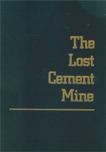 The Lost Cement Mine ~ Lost & Buried Treasure - $8.95