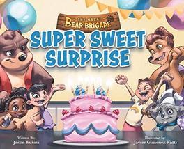 The Great Bear Brigade: Super Sweet Surprise [Hardcover] Kutasi, Jason a... - £9.99 GBP
