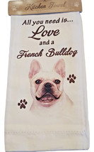 French Bulldog Kitchen Dish Towel Dog All You Need Is Love And A  Cotton... - $11.49