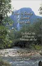 How to Develop a Powerful Prayer Life: The Biblical Path to Holiness and Relatio image 1