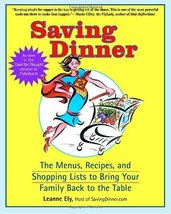 Saving Dinner: The Menus, Recipes, and Shopping Lists to Bring Your Fami... - $5.69