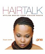 Hairtalk: Stylish Braids from African Roots James, Duyan - $14.69