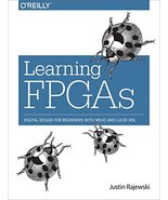 Learning FPGAs: Digital Design for Beginners with Mojo and Lucid HDL [Pa... - $91.08