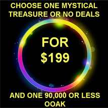 THROUGH SUN CHOOSE 1 NO DEALS OR MYSTICAL TREASURE & ONE OOAK 90,000 OR ... - $0.00