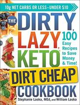The DIRTY, LAZY, KETO Dirt Cheap Cookbook: 100 Easy Recipes to Save Mone... - $13.84
