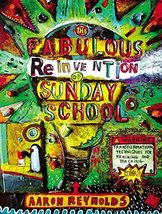 The Fabulous Reinvention of Sunday School: Transformational Techniques for Reach image 1