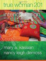 True Woman 201: Interior Design - Ten Elements of Biblical Womanhood (Tr... - $20.88