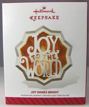 Joy Shines Bright 2014 Hallmark Christmas Holiday Ornament NIB Joy to the World - $9.74