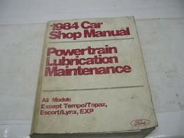 1984 FORD CAR SHOP MANUAL POWERTRAIN LUBRICATION MAINTENANCE ALL MODELS - $14.84